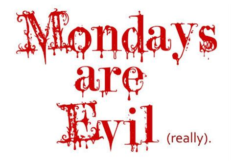 Mondays Are Evil Pictures, Photos, and Images for Facebook